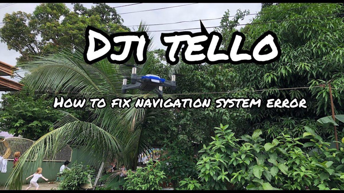 チュートリアル:Telloのナビゲーションシステムエラー修理方法